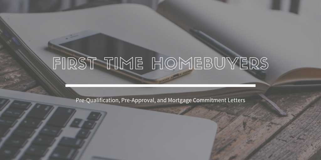 First Time Home Buyers Guide in Barrie, ON: What about Pre-Qualification, Pre-Approval, and Mortgage Commitment Letters?