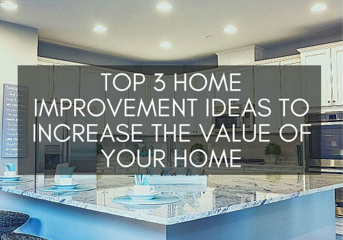 Top 3 Home Improvement Ideas to Increase the Value of Your Home in Barrie, Ontario